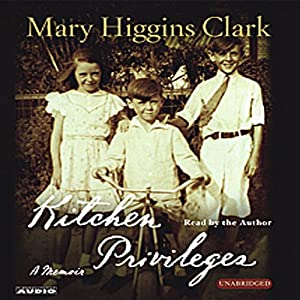 Kitchen Privileges: Memoirs of a Bronx Girlhood | [Mary Higgins Clark]