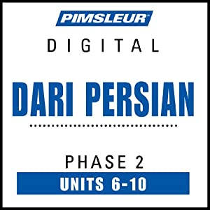 Dari Persian Phase 2, Unit 06-10: Learn to Speak and Understand Dari Persian with Pimsleur Language Programs | [ Pimsleur]