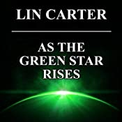 As the Green Star Rises: Green Star, Book 4 | Lin Carter