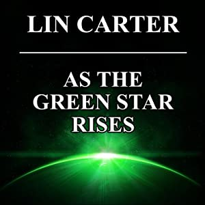 As the Green Star Rises: Green Star, Book 4 | [Lin Carter]