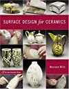 Surface Design for Ceramics (A Lark Ceramics Book)