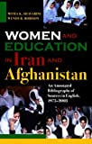 img - for Women and Education in Iran and Afghanistan: An Annotated Bibliography of Sources in English, 1975-2003 book / textbook / text book