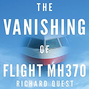 The Vanishing of Flight MH370 Audiobook