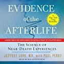 Evidence of the Afterlife: The Science of Near-Death Experiences (       UNABRIDGED) by Jeffrey Long, Paul Perry Narrated by Bob Dunsworth