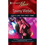 Feels Like the First Time | Tawny Weber