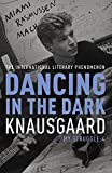 Dancing in the Dark (Knausgaard)