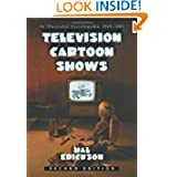 Television Cartoon Shows: An Illustrated Encyclopedia, 1949 Through 2003(2 Volume Set)
