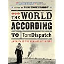 The World According to Tomdispatch: America In The New Age of Empire