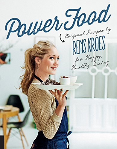power-food-pure-recipes-by-rens-kroes-for-happy-and-healthy-living