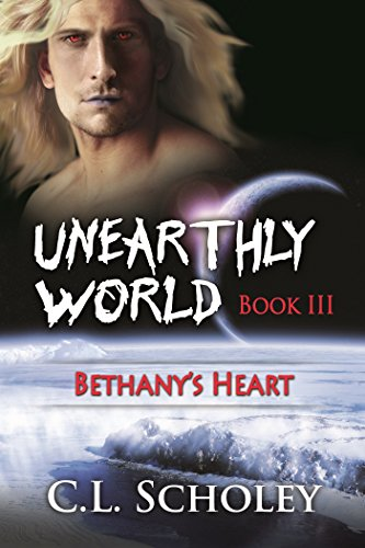 C. L. Scholey - Bethany's Heart (Unearthly World Book 3)