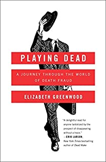 Book Cover: Playing dead : a journey through the world of death fraud