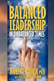 img - for Balanced Leadership in Unbalanced Times book / textbook / text book