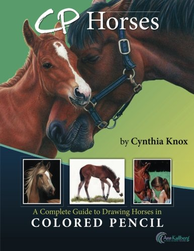 CP Horses: A Complete Guide to Drawing Horses in Colored Pencil