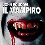 Il Vampiro | John William Polidori