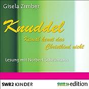 Knuddel: Kemal kennt das Christkind nicht | Gisela Zimber