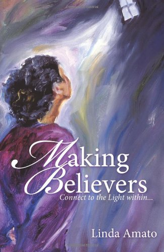 Making Believers: Connect To The Light Within . . .