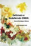 img - for Definindo e Redefinindo EMDR: Novas Estrat gias Cl nicas (Portuguese Edition) book / textbook / text book