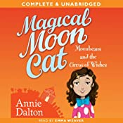 Magical Moon Cat: Moonbeans and the Circus of Wishes | [Annie Dalton]