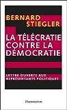 La t�l�cratie contre la d�mocratie: Lettre ouverte aux repr�sentants politiques