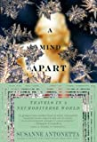 A Mind Apart Travels in a Neurodiverse World (Paperback, 2007)