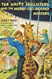 The Happy Hollisters and the Merry-Go-Round Mystery (1478309822) by West, Jerry