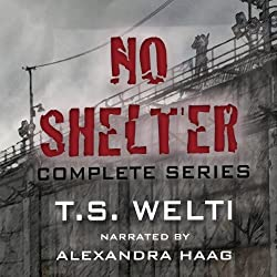 No Shelter Trilogy: Books 1, 2, and 3: No Shelter, Left Behind, and Buried Alive