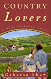 Country Lovers (Barleybridge Novels)