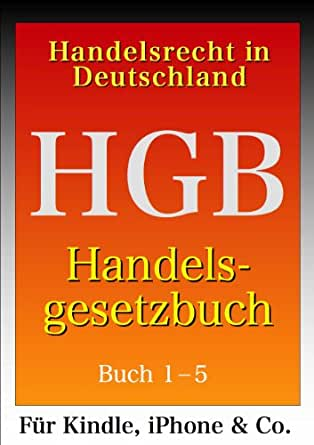 hgb handelsgesetzbuch buch 1 5 einschlie lich seehandelsrecht handelsrecht in. Black Bedroom Furniture Sets. Home Design Ideas