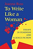 To Write Like a Woman: Essays in Feminism and Science Fiction (0253209838) by Russ, Joanna