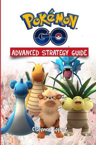 Pokemon Go Advanced Strategy Guide (Pokemon Go Guide) (Volume 2)