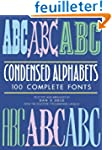 Condensed Alphabets: 100 Complete Fonts