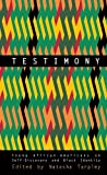 Testimony: Young African-Americans on Self-Discovery and Black Identity: 1st (First) Edition