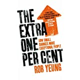 The Extra One Per Cent: How small changes make exceptional peopleby Rob Yeung