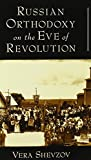 img - for Russian Orthodoxy on the Eve of Revolution by Vera Shevzov (2003-12-04) book / textbook / text book