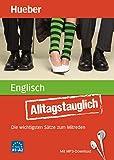 Alltagstauglich Englisch: Die wichtigsten S�tze zum Mitreden / Buch mit MP3- Download