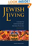 Jewish Living: A Guide to Contemporary Reform Practice