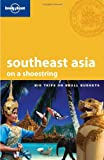 Lonely Planet Southeast Asia: On a Shoestring (Shoestring Travel Guide)