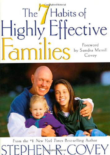 Seven Habits of Highly Effective Families