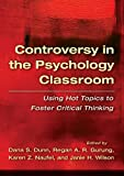 img - for Controversy in the Psychology Classroom: Using Hot Topics to Foster Critical Thinking book / textbook / text book