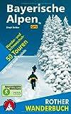 Bayerische Alpen. 50 Wander- und Schneeschuhtouren - mit Tipps zum Rodeln. Mit GPS-Daten (Rother Wanderbuch)