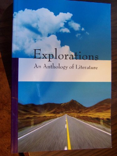 Explorations, an Anthology of Literature (Volume A)