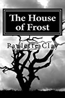 The House of Frost (Nightshade USA Book 2) [Kindle Edition]