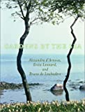 img - for By Alexandra D'Arnoux Gardens by the Sea (1st Frist Edition) [Hardcover] book / textbook / text book