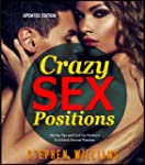 Crazy Sex Positions: Hot Sex Tips and...