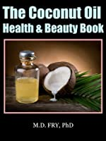 The Coconut Oil Health & Beauty Book (English Edition)