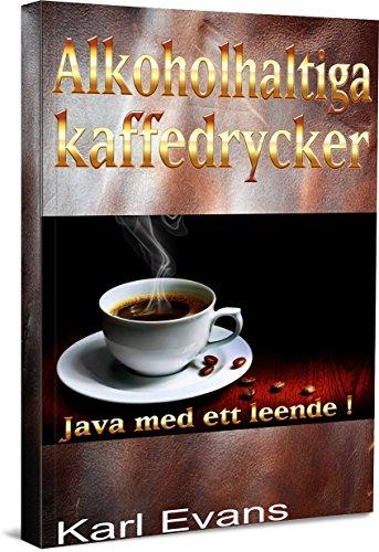Alkoholhaltiga kaffedrycker (Swedish Edition) by Karl Evans