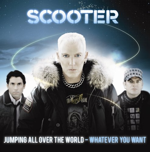 Scooter - Jumping All Over the World-Whatever You Want - Standard Edition - Zortam Music