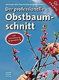 Der professionelle Obstbaumschnitt  - Inkl. Vermehrung &...
