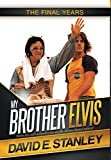 img - for My Brother Elvis: The Final Years book / textbook / text book