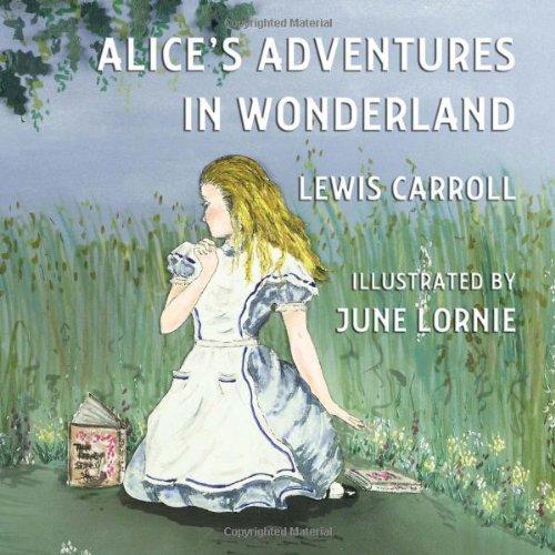 Alice's Adventures in Wonderland: Illustrated by June Lornie